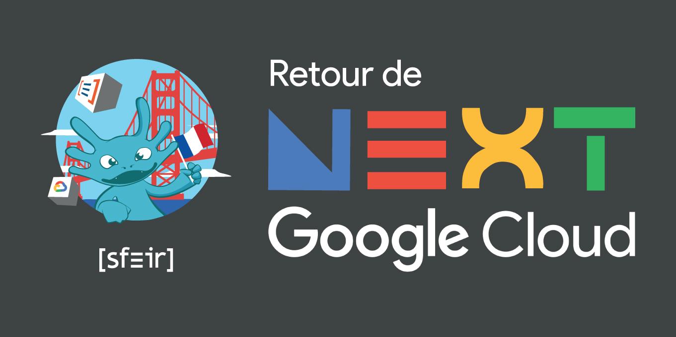 Retour de Google Next par SFEIR