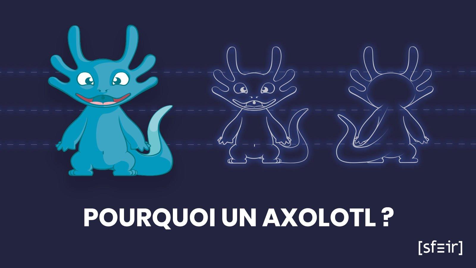 Mascotte SFEIR - Pourquoi un Axolotl ?