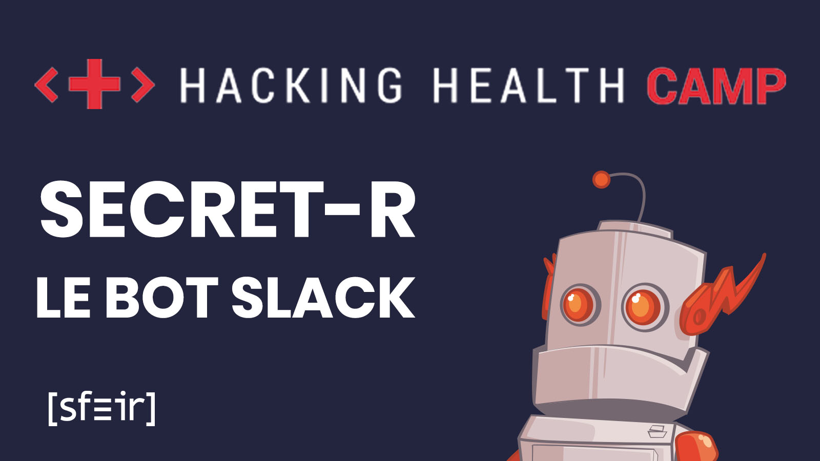 Secret-R, un bot made in SFEIR pour le Hacking Health Camp 2019