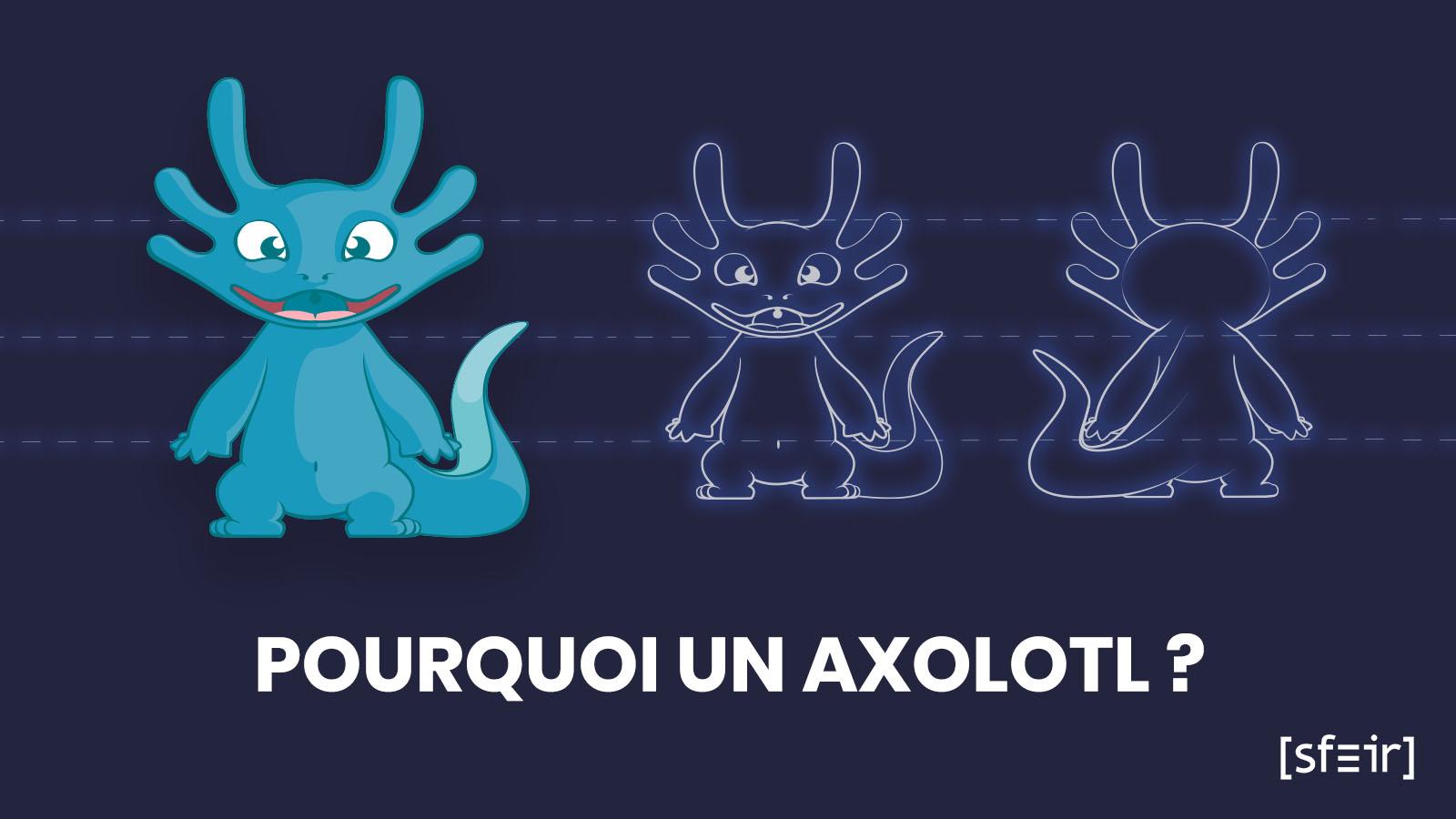 Mascotte SFEIR : Pourquoi avoir choisi un axolotl ?